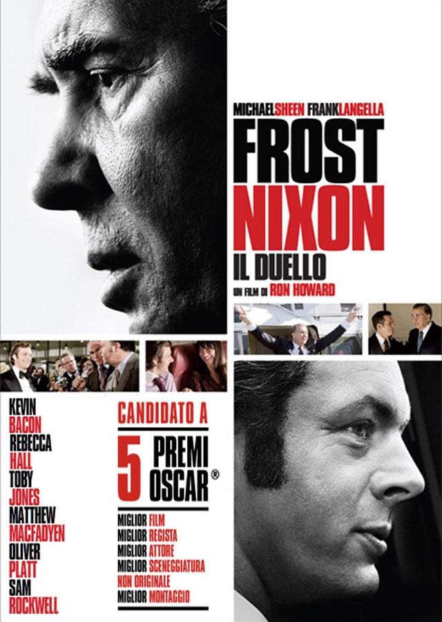 Frost/Nixon (2008) P: Richard Nixon ( Frank Langella)