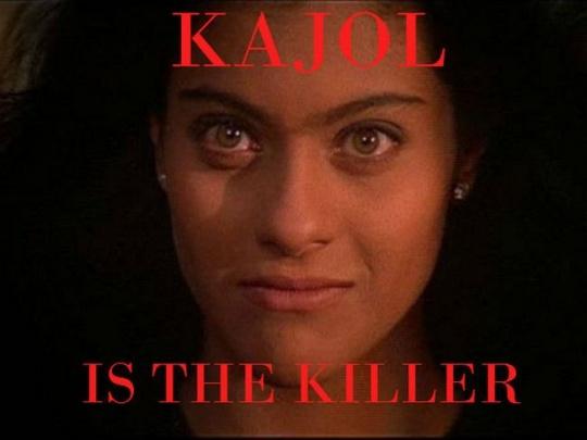 Kajol is the killer
