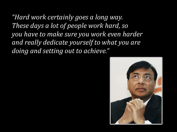 Lakshmi Mittal, Chairman and CEO of ArcelorMittal  Quote via Finest Quotes  Image courtesy: Reuters