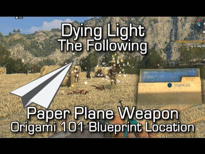 Dying light the following paper plane weapon origami 101 dying light the following paper plane weapon origami 101 blueprint location easter egg indiatimes malvernweather Choice Image