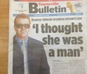 'I thought she was a man'